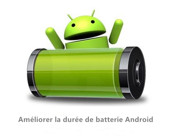 ameliorer duree batterie android