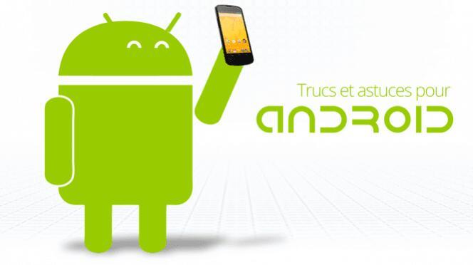 astuces et trucs Android