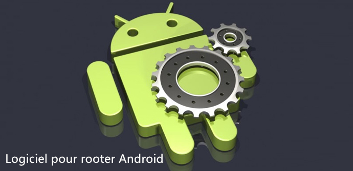 logiciel rooter android