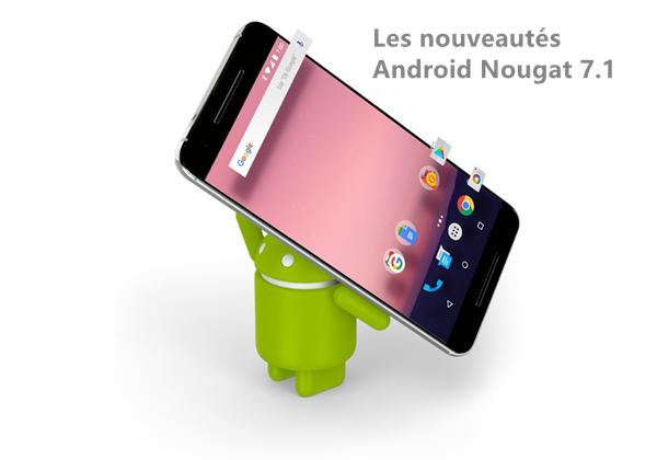 nouveautes android nougat 7 1
